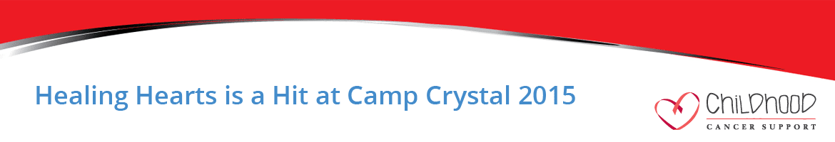 HEALING HEARTS is a HIT at Camp Crystal 2015