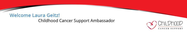 Laura Geitz: Childhood Cancer Support Ambassador